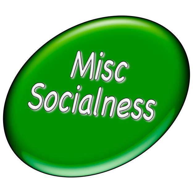 Misc Socialness